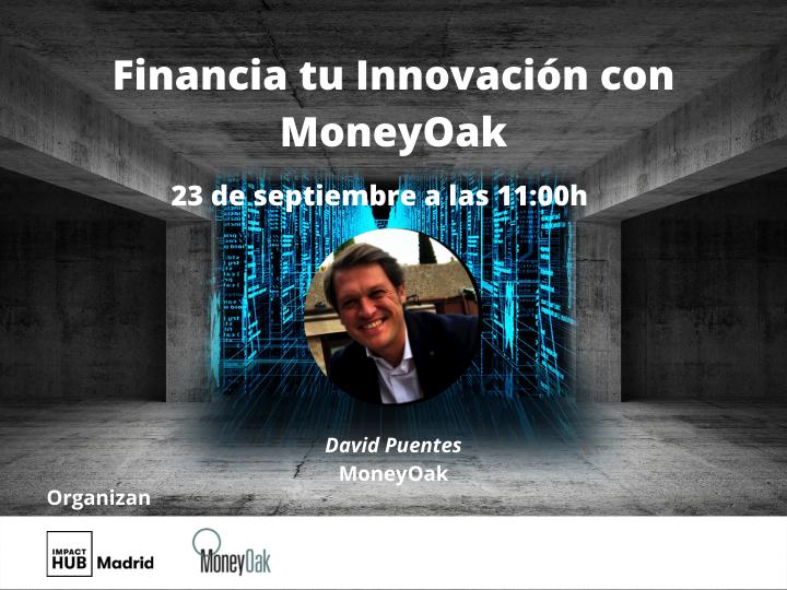 Financia tu Innovación con MoneyOak